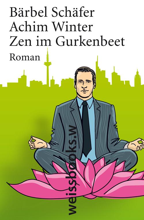 Bärbel Schäfer Zen im Gurkenbeet