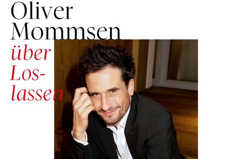 Oliver Mommsen über Loslassen